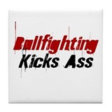Bullfighting Kicks Ass Tile Coaster