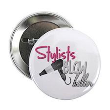 "Stylist Blow Better 2.25"" Button (10 pack)"