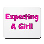 Expecting A Girl! Mousepad