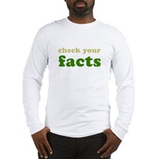 Check your facts Long Sleeve T-Shirt