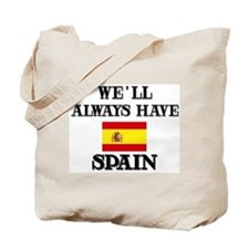 We Will Always Have Spain Tote Bag