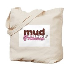 Mud princess Tote Bag