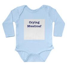 Crying Meatloaf Long Sleeve Infant Bodysuit