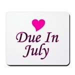 Due In July Mousepad