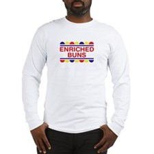 """Enriched Buns"" Long Sleeve T-Shirt"