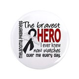 "Bravest Hero I Knew Melanoma 3.5"" Button"