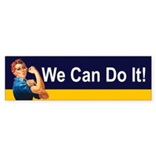 WE CAN DO IT! Bumper Bumper Sticker