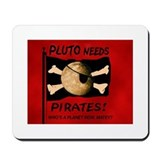 Pluto Needs Pirates Mousepad
