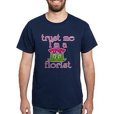 Trust Me I'm a Florist T-Shirt