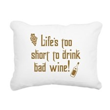 Life Short Bad Wine Rectangular Canvas Pillow