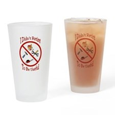I didnt retire to be useful Drinking Glass