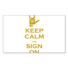 Keep Calm and Sign On Decal