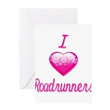 I Love/Heart Roadrunners Greeting Card