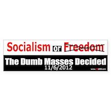 The Dumb Masses Voted Bumper Sticker
