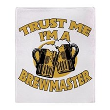 Trust Me I'm a Brewmaster Throw Blanket