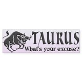 TAURUS (What's your excuse?)