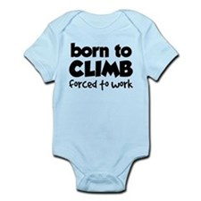BORN TO CLIMB FORCED TO WORK Infant Bodysuit