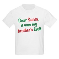 Dear Santa, it was my brother's fault T-Shirt