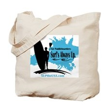 Surf's Always Up Tote Bag