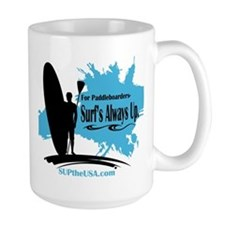 Surf's Always Up Mug