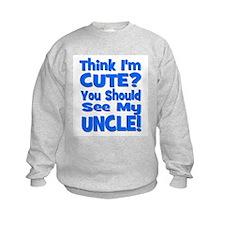 Think I'm Cute? Uncle Blue Sweatshirt