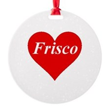 Unique Frisco texas Ornament