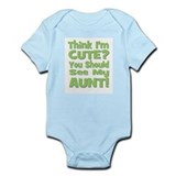 Think I'm Cute? Aunt Green Infant Creeper