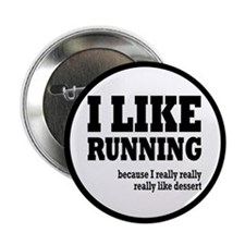 "I Like Running and Dessert 2.25"" Button"