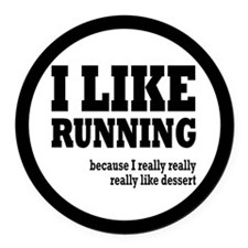 I Like Running and Dessert Round Car Magnet