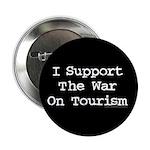 War On Tourism Button