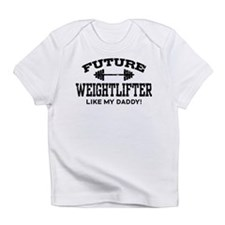 Future Weightlifter Like My Daddy Infant T-Shirt
