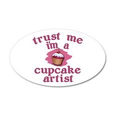 Trust Me I'm a Cupcake Artist 35x21 Oval Wall Deca