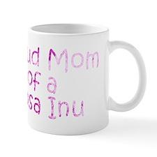 Proud Mom of a Tosa Inu Mug
