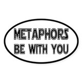 Metaphors Be With You Decal