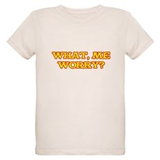 What, Me Worry? T-Shirt