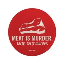 "Unique Meat murder tasty tasty murder 3.5"" Button"