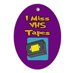 I Miss VHS Tapes Ornament (Oval)