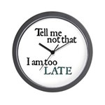 Too Late Wall Clock
