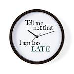 Too Late Wall Clock