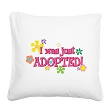 JUSTADOPTED44.png Square Canvas Pillow