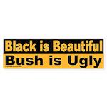 Black is Beautiful; Bush is Ugly Sticker