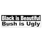 Black is Beautiful, Bush is Ugly Sticker