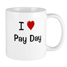 I Love Pay Day Motivational Payroll Mug
