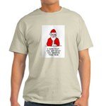 GrumpySanta.jpg Light T-Shirt