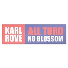 ALL TURD NO BLOSSOM Bumper Bumper Sticker