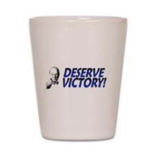 Deserve Victory Shot Glass