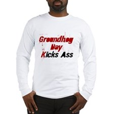 Groundhog Day Kicks Ass Long Sleeve T-Shirt