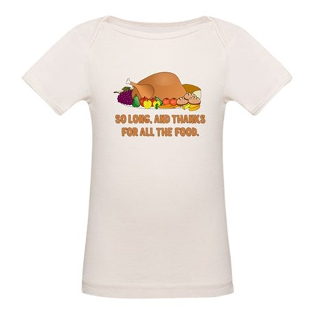 Thanks For All the Food Organic Baby T-Shirt