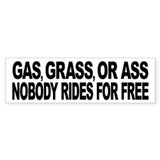 Gas, Grass, or Ass Bumper Sticker