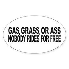 Gas, Grass, or Ass Sticker (Oval 50 pk)
